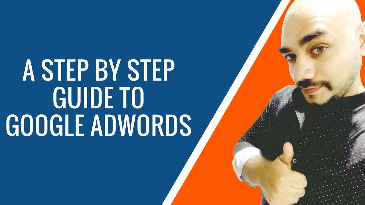 A Step By Step Guide To Google Adwords, moonis ali, moonisali.com